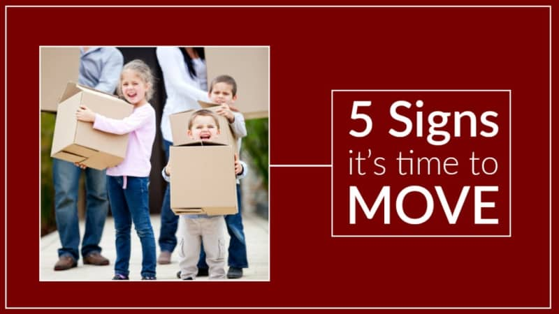 5 Signs It's Time To Move To A New Home